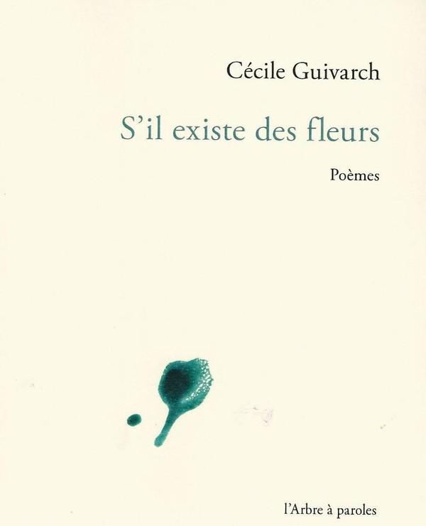 """""""S'il existe des fleurs"""", de Cécile Guivarch"""